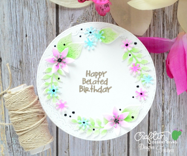 Happy Belated Birthday #handmadecard by Tatiana Trafimovich #tatianacraftandart - Inside Scalloped Circles Dies by Craftin Desert Divas #craftindeserdivas