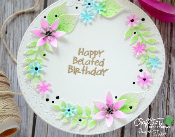 Happy Belated Birthday #handmadecard by Tatiana Trafimovich #tatianacraftandart - Inside Scalloped Circles Dies by Craftin Desert Divas #craftindeserdivas
