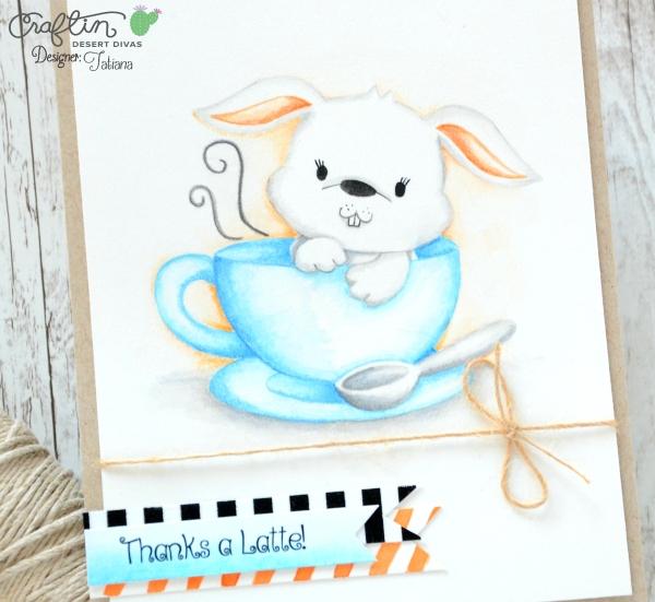 Thanks A Latte #handmadecard by Tatiana Trafimovich #tatianacraftandart - Bunny Latte digital stamp by Craftin Desert Divas #craftindeserdivas