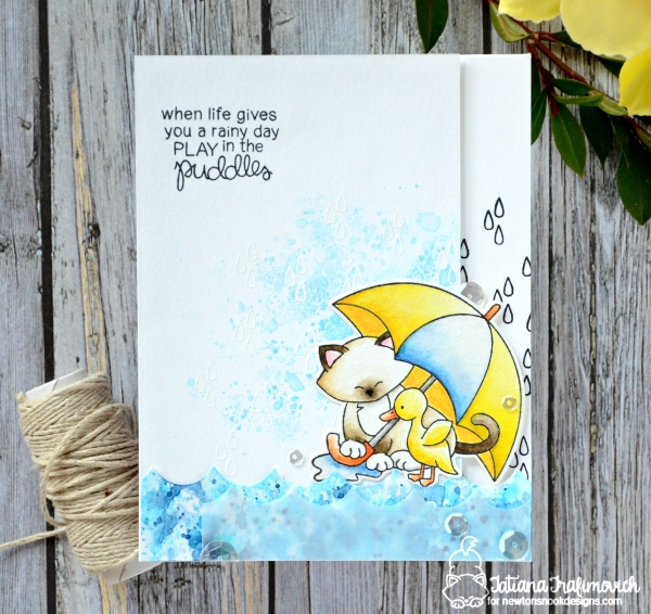 When Life Gives You A Rainy Day #handmade card by Tatiana Trafimovich #tatianacraftandart - Newton's Rainy Day Stamp set by Newton's Nook Designs #newtonsnook