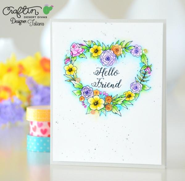 Hello Friend #handmadecard by Tatiana Trafimovich #tatianacraftandart - Floral Wreaths stamp set by Craftin Desert Divas #craftindeserdivas