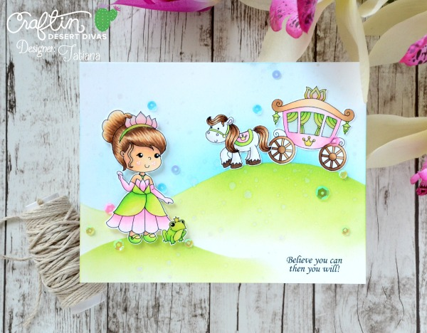 Believe You Can #handmadecard by Tatiana Trafimovich #tatianacraftandart - Fairytale Dreams stamp set by Craftin Desert Divas #craftindeserdivas