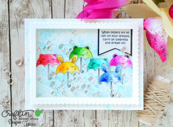 When Someone Tries To Rain Over Your Dreams #handmadecard by Tatiana Trafimovich #tatianacraftandart - Rainbows & Sunshine stamp set by Craftin Desert Divas #craftindeserdivas