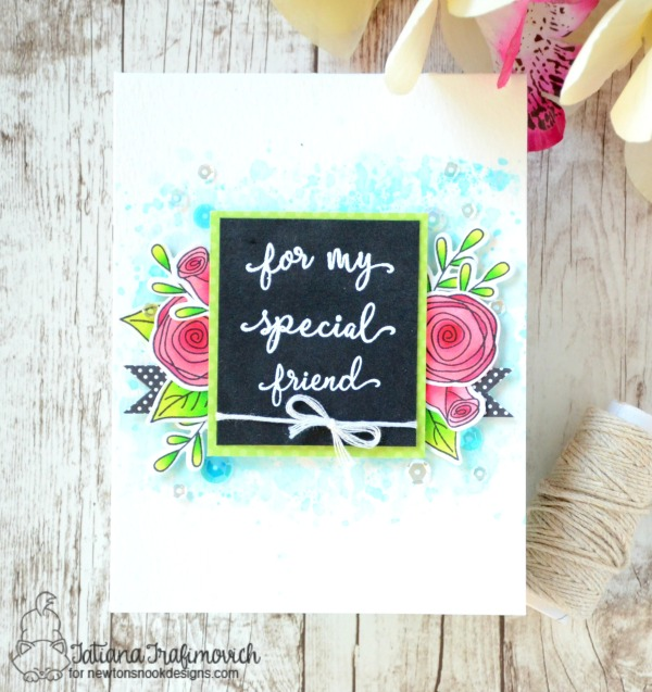 For My Special Friend #handmade card by Tatiana Trafimovich #tatianacraftandart - Lovely Blooms Stamp set by Newton's Nook Designs #newtonsnook