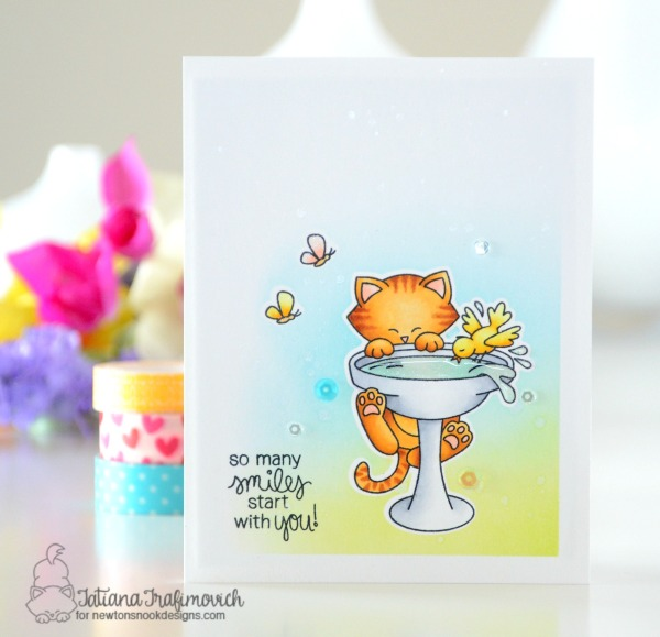 So Many Smiles Start With You #handmade card by Tatiana Trafimovich #tatianacraftandart - Newton's Birdbath Stamp set by Newton's Nook Designs #newtonsnook