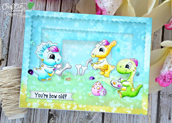 You're How Old #handmadecard by Tatiana Trafimovich #tatianacraftandart - Dino Dig stamp set by Craftin Desert Divas #craftindeserdivas