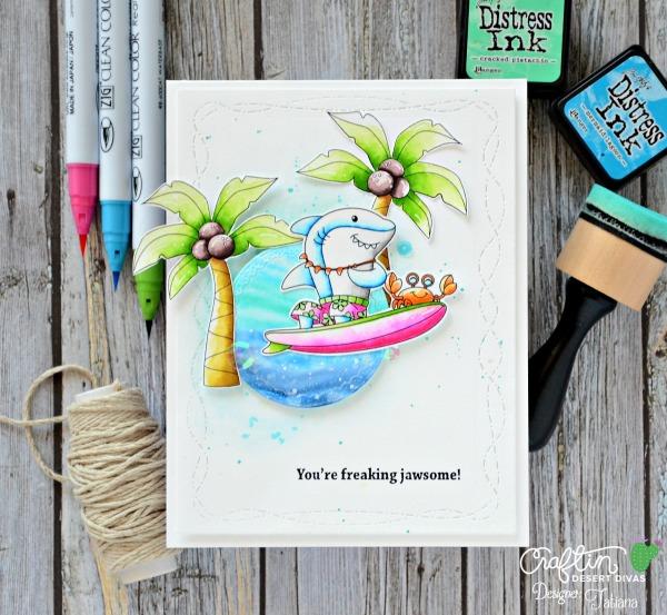 You're Freaking Jawsome #handmadecard by Tatiana Trafimovich #tatianacraftandart - Jawsome stamp set by Craftin Desert Divas #craftindeserdivas