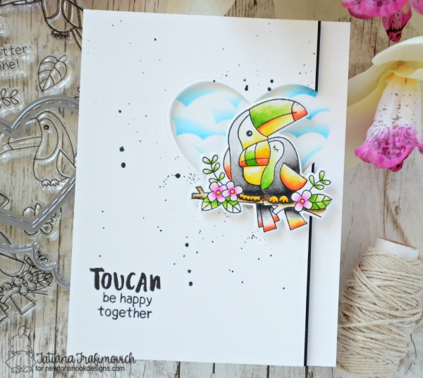 Toucan Be Happy Together #handmade card by Tatiana Trafimovich #tatianacraftandart - Toucan Party stamp set by Newton's Nook Designs #newtonsnook