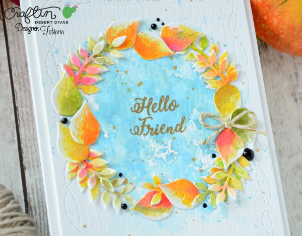 Hello Friend #handmadecard by Tatiana Trafimovich #tatianacraftandart - Inside Scalloped Circles Dies by Craftin Desert Divas #craftindeserdivas