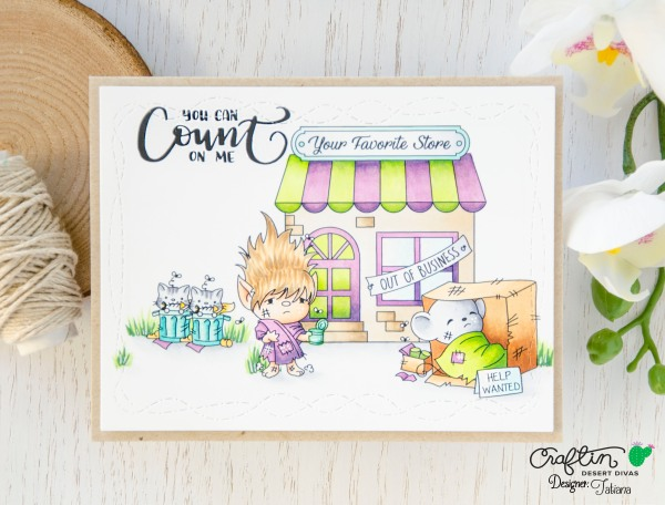 You Can Count On Me #handmadecard by Tatiana Trafimovich #tatianacraftandart - There Fot You stamp set by Craftin Desert Divas #craftindeserdivas