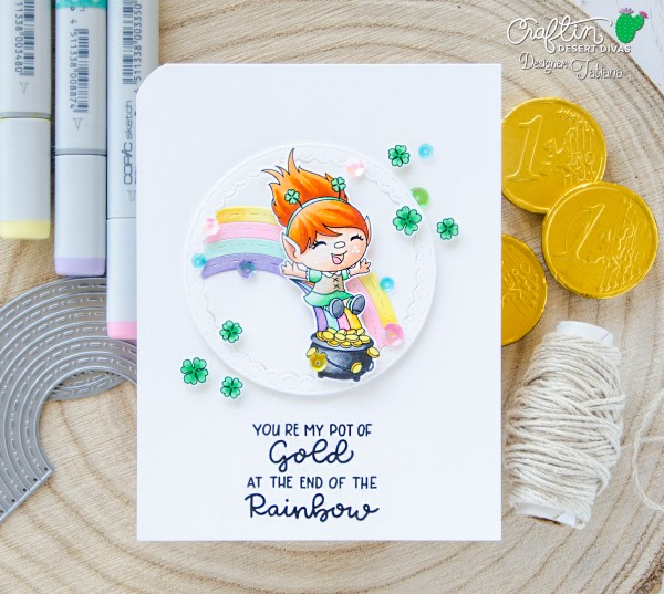 You're My Pot Of Gold #handmadecard by Tatiana Trafimovich #tatianacraftandart - Pot Of Gold Set by Craftin Desert Divas #craftindesertdivas