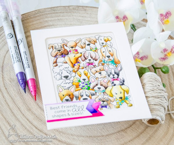 Best Friends Come in All Shapes & Sizes #handmade card by Tatiana Trafimovich #tatianacraftandart - Woof Pack stamp set by Newton's Nook Designs #newtonsnook
