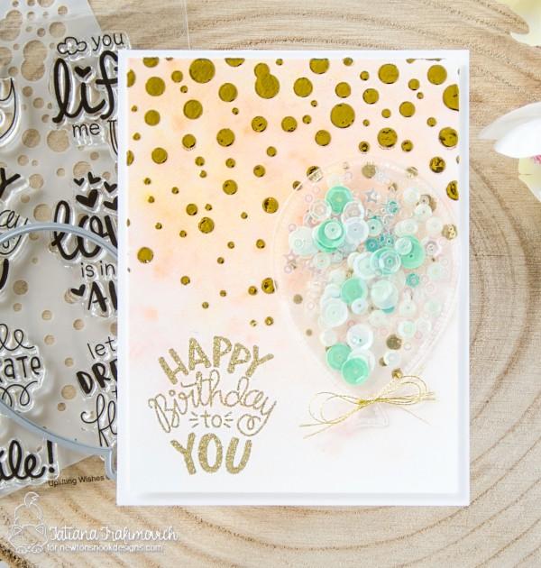 Happy Birthday To You #handmade card by Tatiana Trafimovich #tatianacraftandart - Uplifting Wishes stamp set by Newton's Nook Designs #newtonsnook