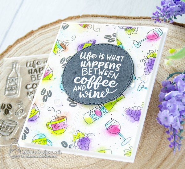 Life Is... #handmade card by Tatiana Trafimovich #tatianacraftandart - Coffee & Wine stamp set by Newton's Nook Designs #newtonsnook