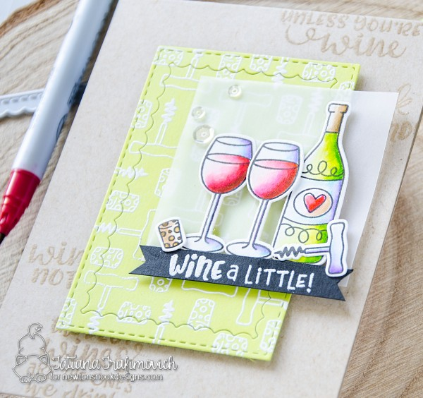 Wine A Little #handmade card by Tatiana Trafimovich #tatianacraftandart - Wine A Little stamp set by Newton's Nook Designs #newtonsnook