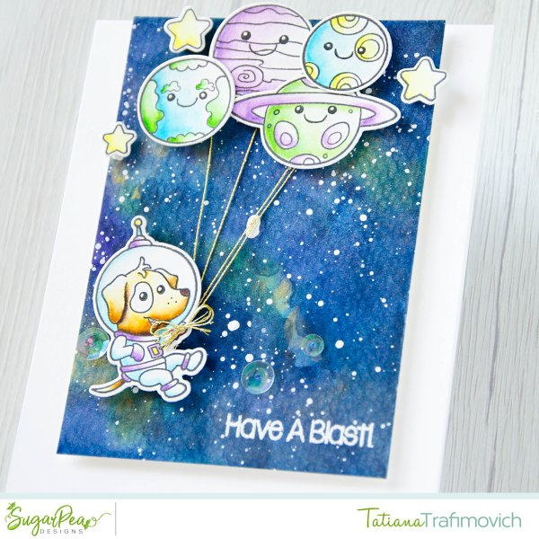 Have A Blast #handmade card by Tatiana Trafimovich #tatianacraftandart - To Infinity & Beyond stamp set by SugarPea Designs #sugarpeadesigns