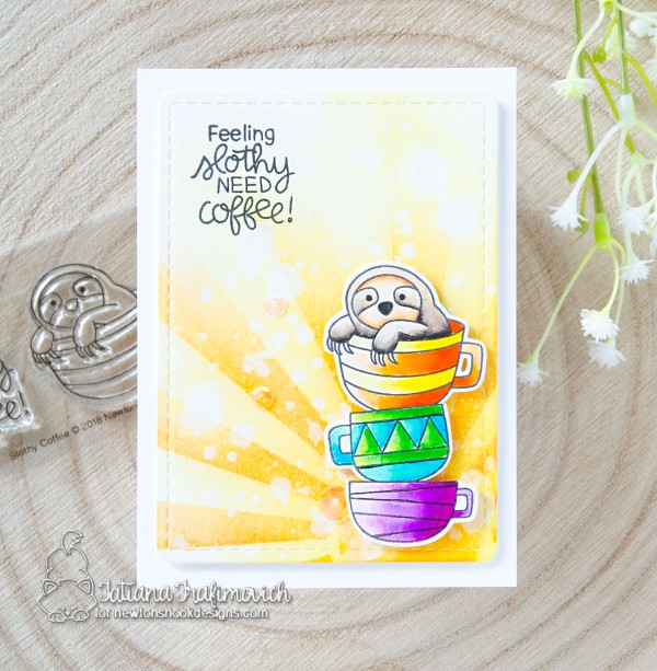 Feeling Slothy Need Coffee #handmade card by Tatiana Trafimovich #tatianacraftandart - Slothy Coffee stamp set by Newton's Nook Designs #newtonsnook