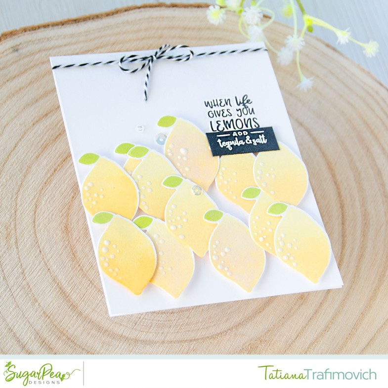 When Life Gives You Lemons #handmade card by Tatiana Trafimovich #tatianacraftandart - Tutti Fruiti stamp set by SugarPea Designs #sugarpeadesigns