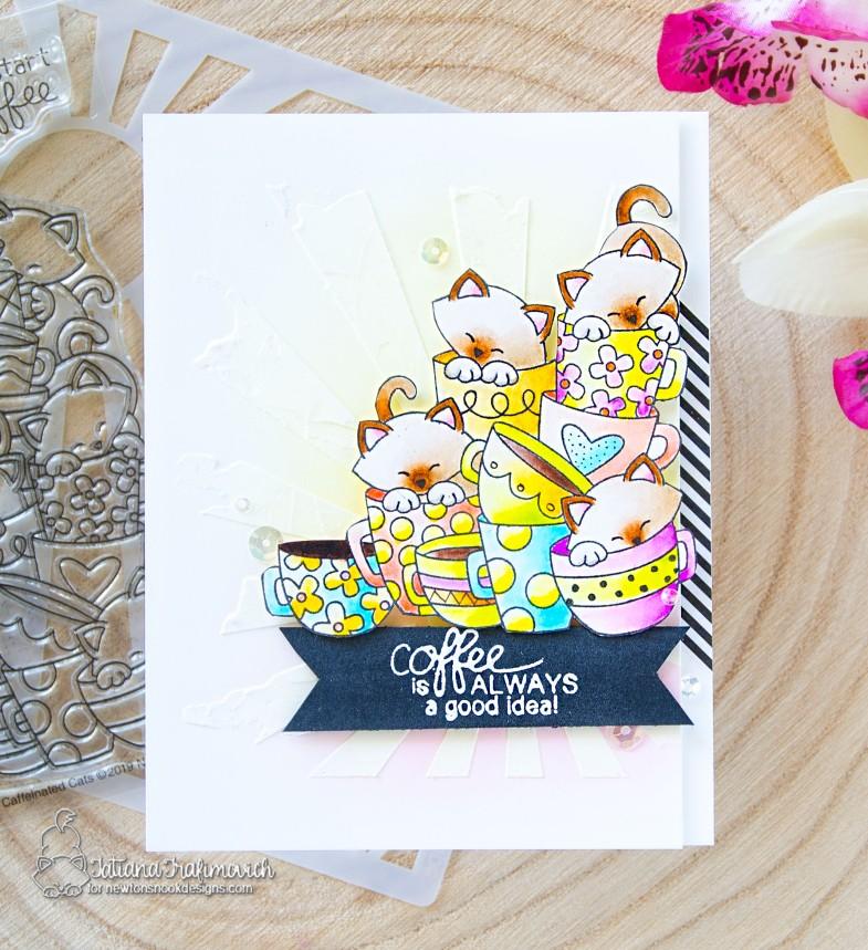 Coffee Is Always A Good Idea #handmade card by Tatiana Trafimovich #tatianacraftandart - Caffeinated Cats stamp set by Newton's Nook Designs #newtonsnook