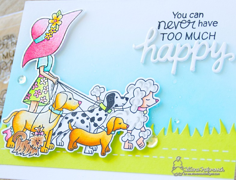 You Can Never Have Too Much Happy #handmade card by Tatiana Trafimovich #tatianacraftandart - Walking Woofs stamp set by Newton's Nook Designs #newtonsnook