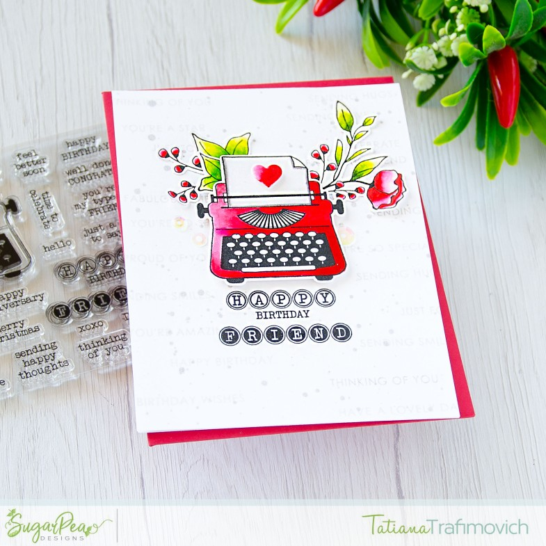 Happy Birthday Friend #handmade card by Tatiana Trafimovich #tatianacraftandart - You're My Type stamp set by SugarPea Designs #sugarpeadesigns