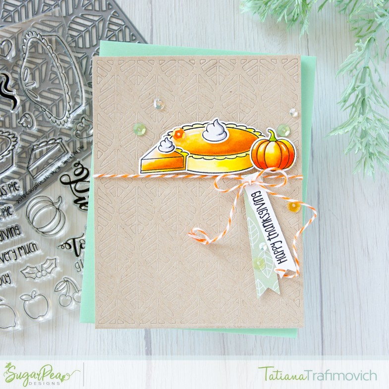 Happy Thanksgiving #handmade card by Tatiana Trafimovich #tatianacraftandart - Sweet As Pie stamp set by SugarPea Designs #sugarpeadesigns