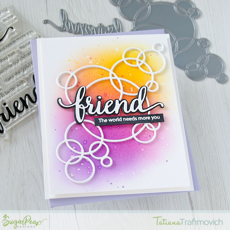 The World Needs More You FRIEND #handmade card by Tatiana Trafimovich #tatianacraftandart - Friendship Sentiments stamp set by SugarPea Designs #sugarpeadesigns