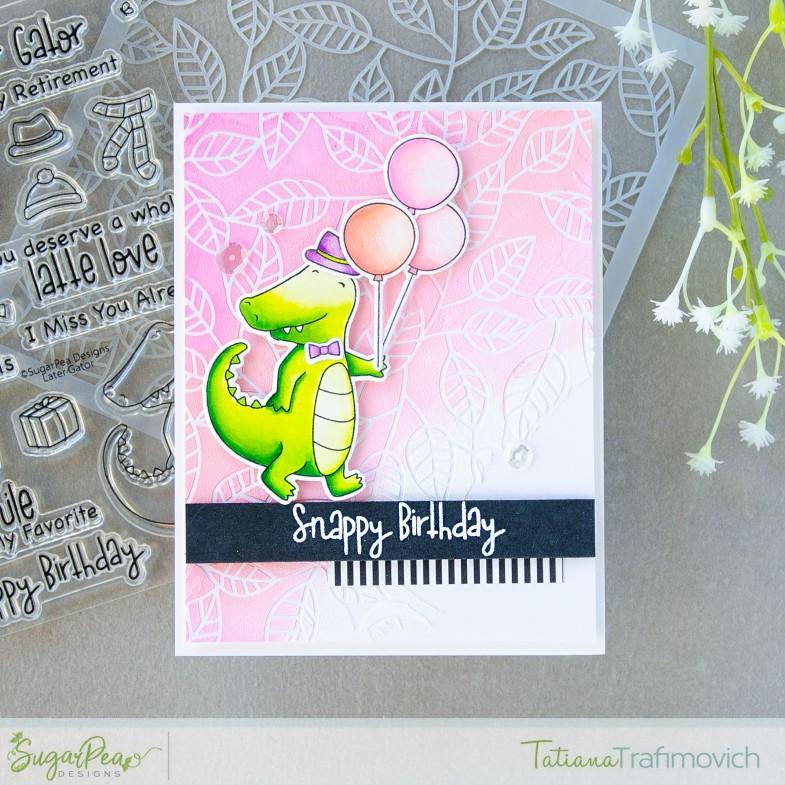 Snappy Birthday #handmade card by Tatiana Trafimovich #tatianacraftandart - Later Gator stamp set by SugarPea Designs #sugarpeadesigns