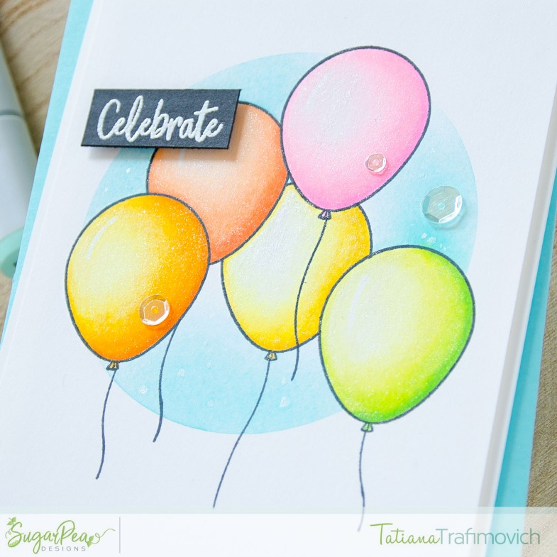 Celebrate #handmade card by Tatiana Trafimovich #tatianacraftandart - Birthday Balloons stamp set by SugarPea Designs #sugarpeadesigns