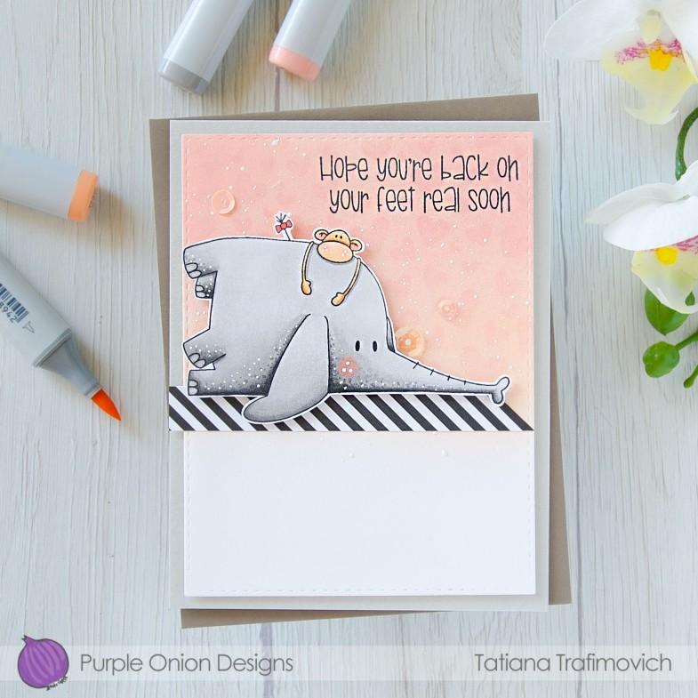 Hope You're Back On Your Feet Real Soon #handmade card by Tatiana Trafimovich #tatianacraftandart - stamps by Purple Onion Designs #purpleoniondesigns
