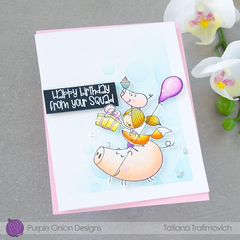 Happy Birthday From Your Squad #handmade card by Tatiana Trafimovich #tatianacraftandart - stamps by Purple Onion Designs #purpleoniondesigns