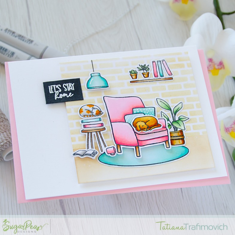 Let's Stay Home #handmade card by Tatiana Trafimovich #tatianacraftandart - Let's Stay Home stamp set by SugarPea Designs #sugarpeadesigns