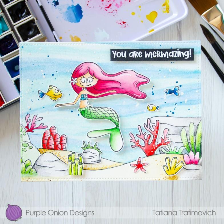 You Are Mermazing! #handmade card by Tatiana Trafimovich #tatianacraftandart - stamps by Purple Onion Designs #purpleoniondesigns
