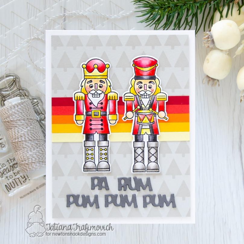 Pa Rum Pum Pum Pum #handmade card by Tatiana Trafimovich #tatianacraftandart - Nutcrackers stamp set by Newton's Nook Designs #newtonsnook