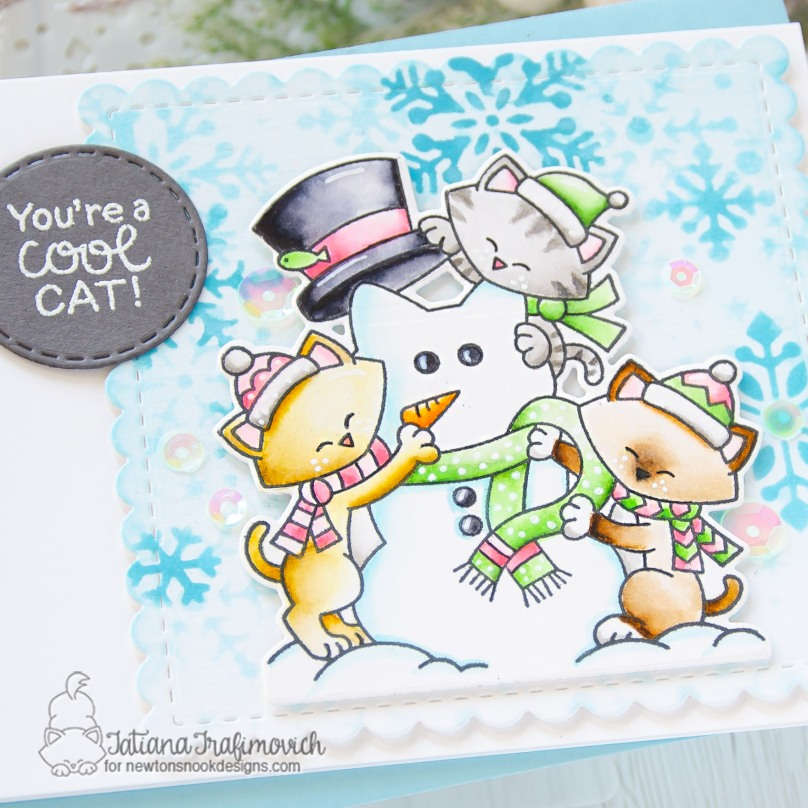 You're A Cool Cat #handmade card by Tatiana Trafimovich #tatianacraftandart - Newton's Snowman stamp set by Newton's Nook Designs #newtonsnook